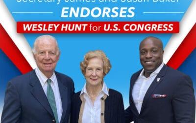 For Release: Wesley Hunt Endorsed by Secretary James Baker